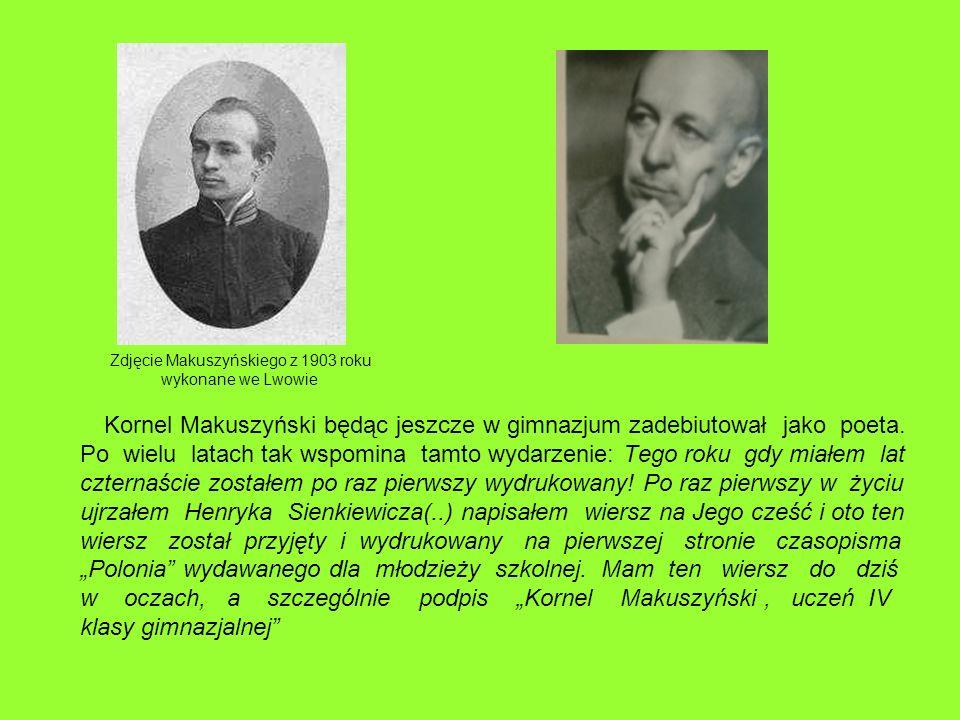 Kornel Makuszyński będąc jeszcze w gimnazjum zadebiutował jako poeta. Po wielu latach tak wspomina tamto wydarzenie: Tego roku gdy miałem lat czternaś