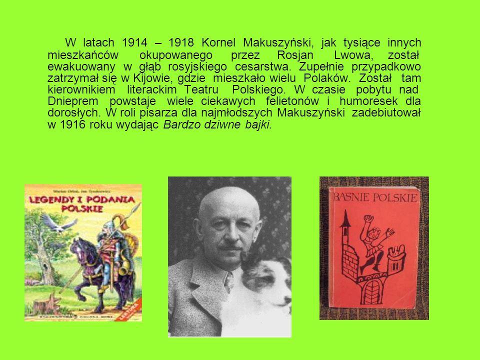 W latach 1914 – 1918 Kornel Makuszyński, jak tysiące innych mieszkańców okupowanego przez Rosjan Lwowa, został ewakuowany w głąb rosyjskiego cesarstwa