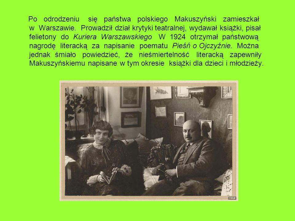 Po odrodzeniu się państwa polskiego Makuszyński zamieszkał w Warszawie. Prowadził dział krytyki teatralnej, wydawał książki, pisał felietony do Kurier