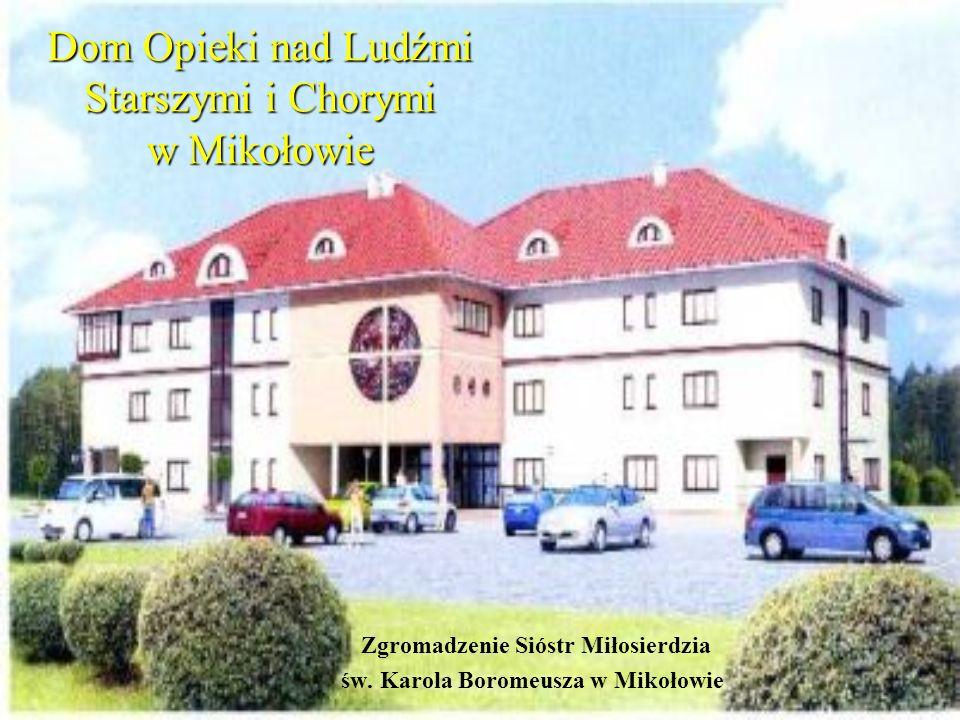 Dom Opieki nad Ludźmi Starszymi i Chorymi w Mikołowie Zgromadzenie Sióstr Miłosierdzia św. Karola Boromeusza w Mikołowie