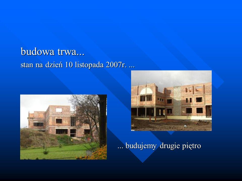 budowa trwa... stan na dzień 10 listopada 2007r....... budujemy drugie piętro