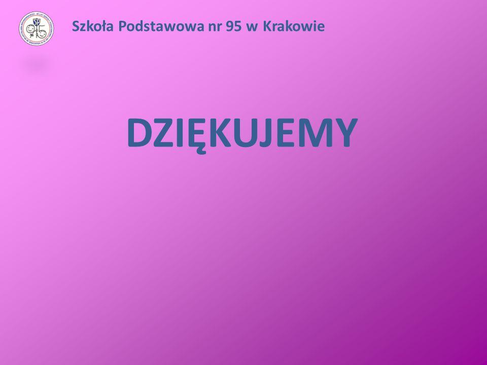 DZIĘKUJEMY Szkoła Podstawowa nr 95 w Krakowie