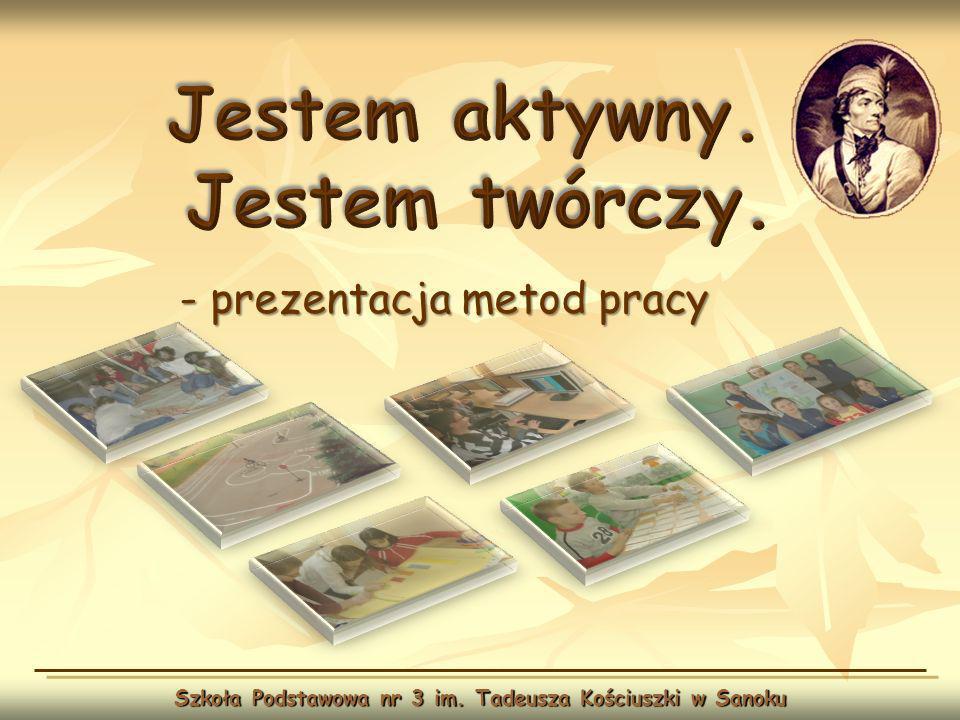 Szkoła Podstawowa nr 3 im. Tadeusza Kościuszki w Sanoku - prezentacja metod pracy