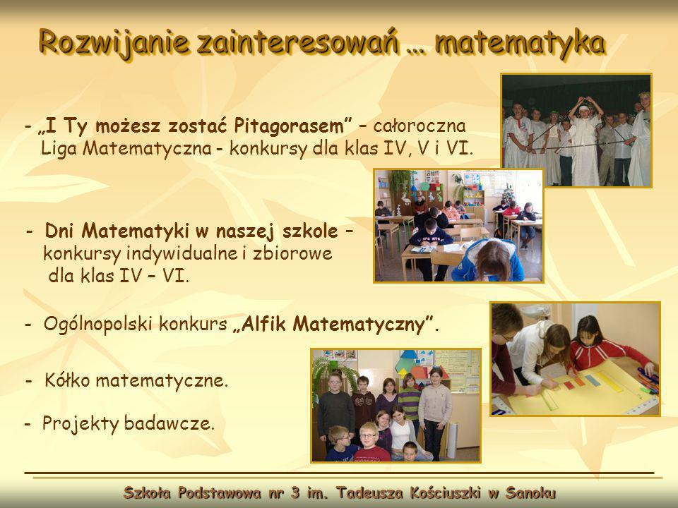 Rozwijanie zainteresowań … matematyka Szkoła Podstawowa nr 3 im. Tadeusza Kościuszki w Sanoku - I Ty możesz zostać Pitagorasem – całoroczna Liga Matem
