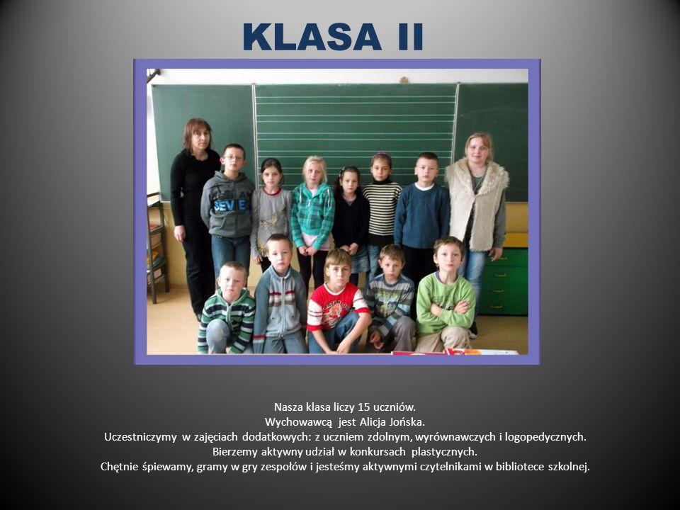 KLASA II Nasza klasa liczy 15 uczniów.Wychowawcą jest Alicja Jońska.