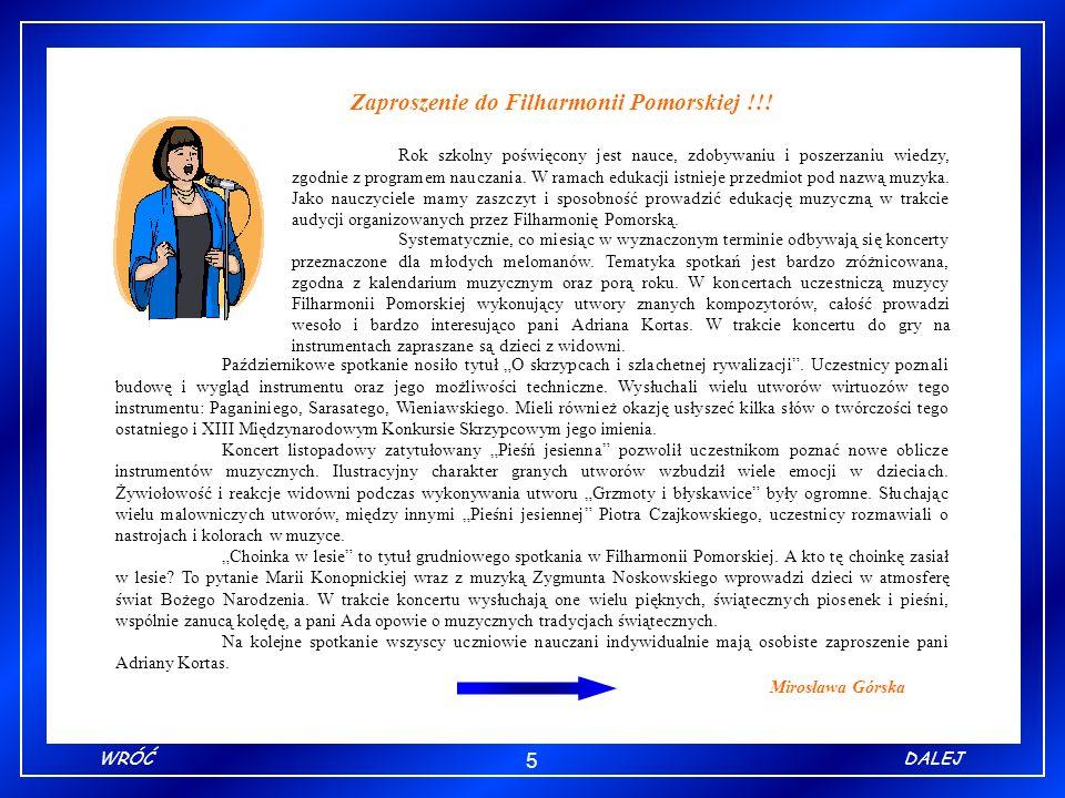 5 WRÓĆDALEJ Mirosława Górska Zaproszenie do Filharmonii Pomorskiej !!! Październikowe spotkanie nosiło tytuł O skrzypcach i szlachetnej rywalizacji. U