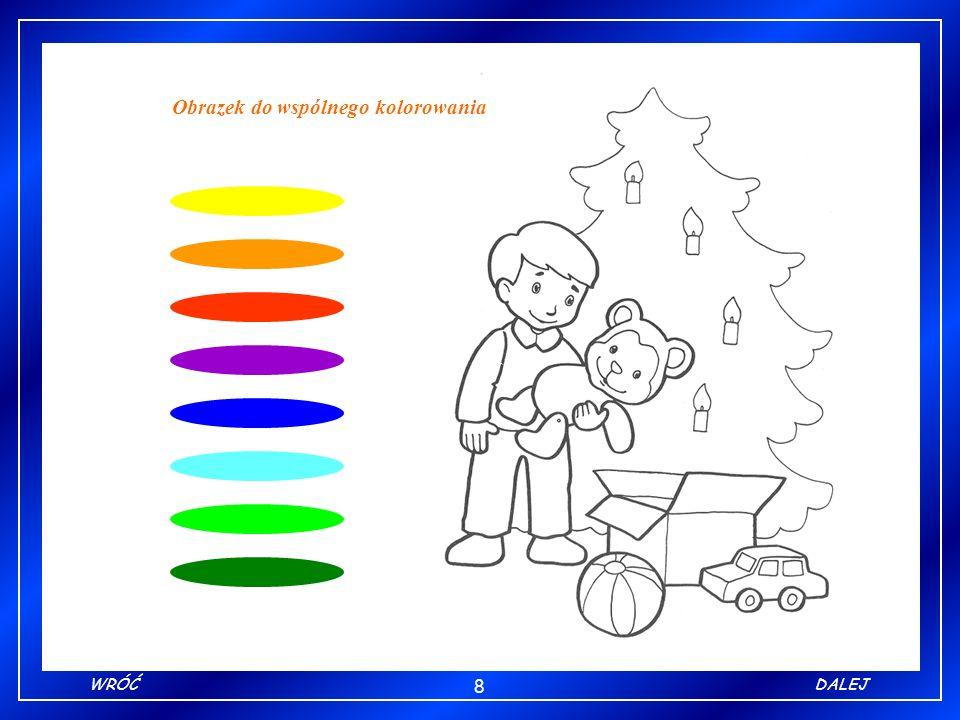 8 WRÓĆDALEJ Obrazek do wspólnego kolorowania
