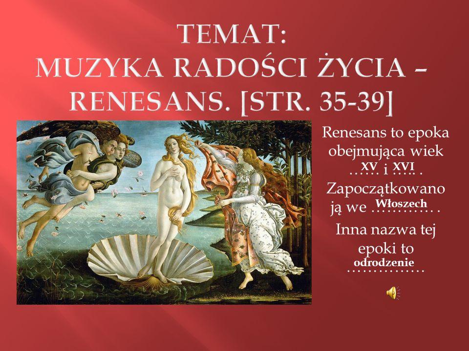 Renesans to epoka obejmująca wiek …… i …...Zapoczątkowano ją we ………….