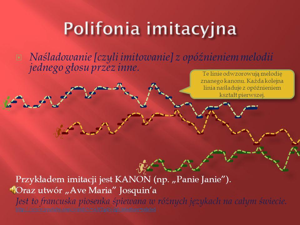 http://www.youtube.com/watch?v=yyjh4e1wEVs&feature=channel Polifonia kontrastowa to taka, w której każdy głos ma inną melodię.