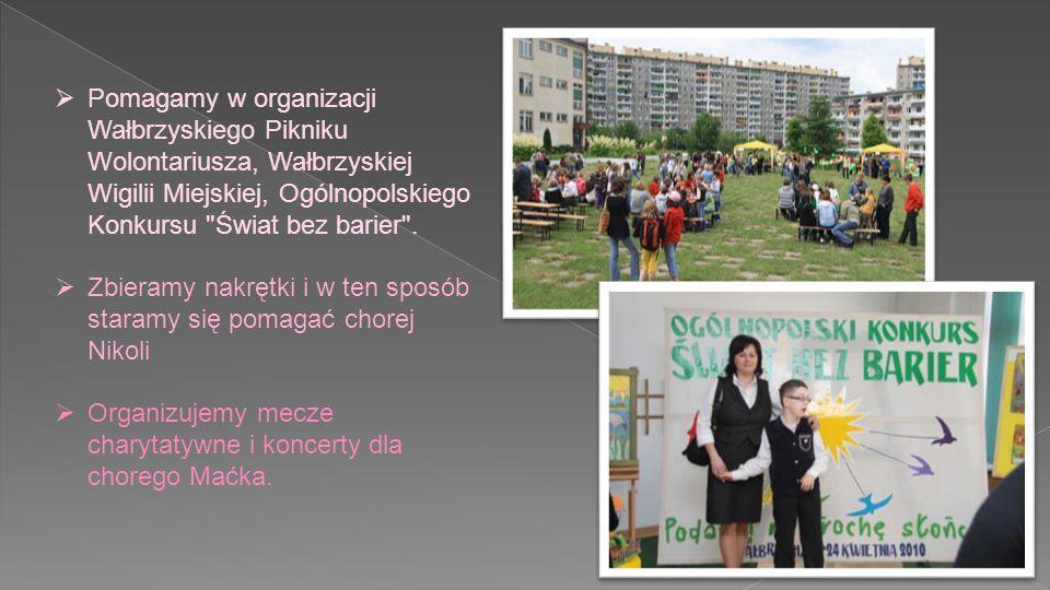 Pomagamy w organizacji Wałbrzyskiego Pikniku Wolontariusza, Wałbrzyskiej Wigilii Miejskiej, Ogólnopolskiego Konkursu