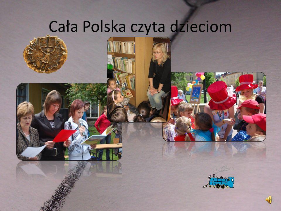 Cała Polska Czyta Dzieciom Kampania społeczna, rozpoczęta w czerwcu 2001 przez Fundacje ABCXXI- Cała Polska czyta dzieciom mająca na celu propagowanie