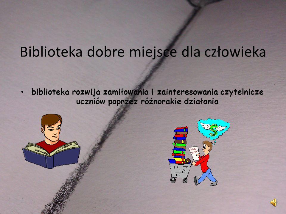 Misja biblioteki -Biblioteka pełni rolę szkolnego centrum edukacji i informacji Cele bieżące: -biblioteka rozwija zamiłowania i zainteresowania czytel