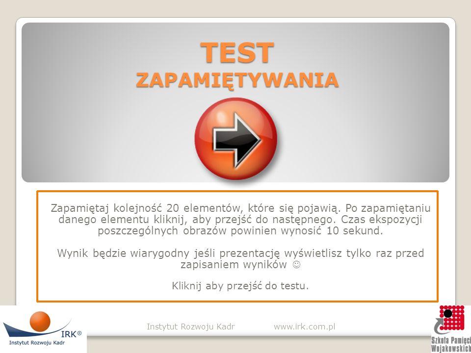 TEST ZAPAMIĘTYWANIA Zapamiętaj kolejność 20 elementów, które się pojawią.