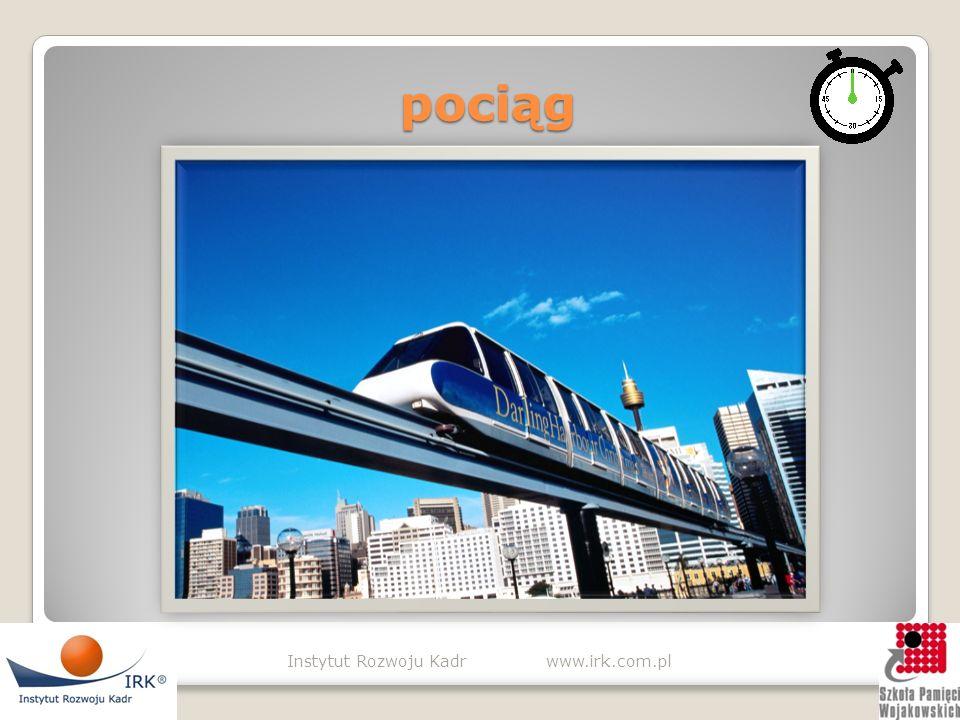 pociąg pociąg Instytut Rozwoju Kadr www.irk.com.pl