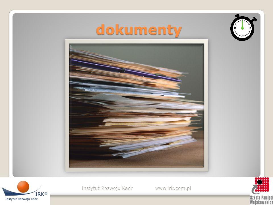 dokumenty dokumenty Instytut Rozwoju Kadr www.irk.com.pl