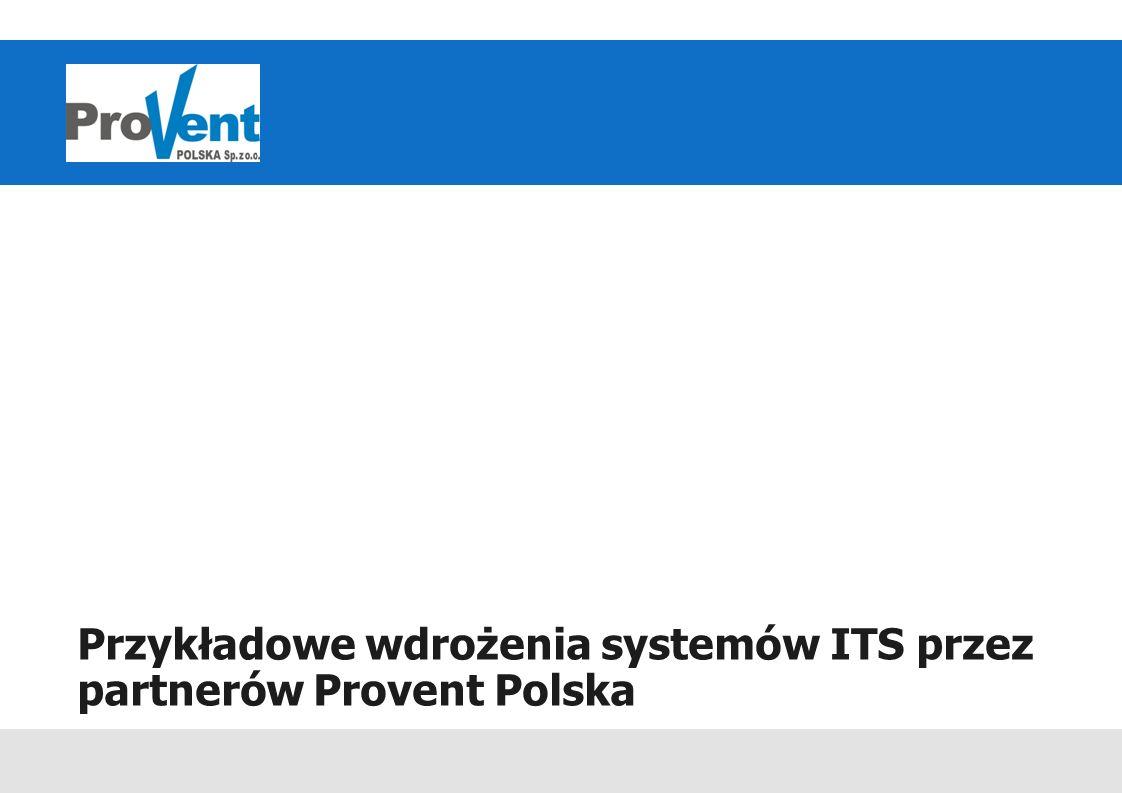 Przykładowe wdrożenia systemów ITS przez partnerów Provent Polska
