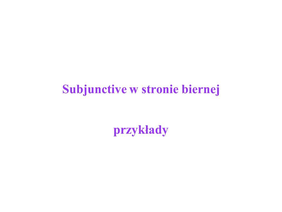 Subjunctive w stronie biernej przykłady