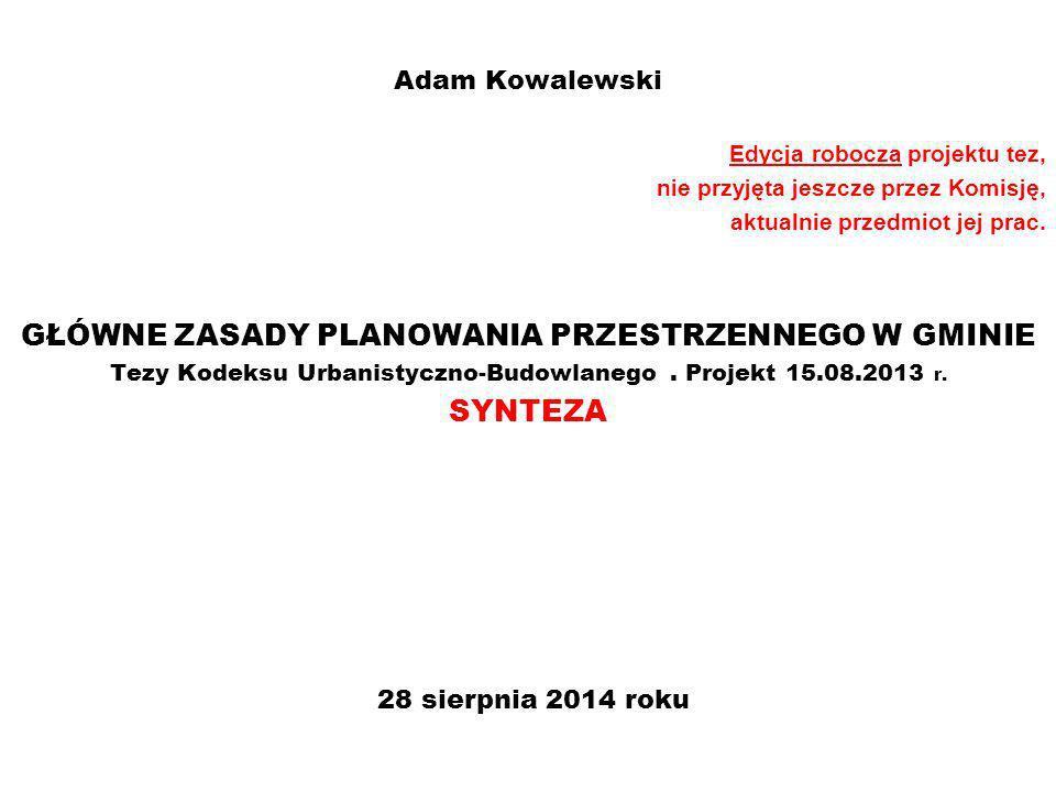 Adam Kowalewski Edycja robocza projektu tez, nie przyjęta jeszcze przez Komisję, aktualnie przedmiot jej prac.
