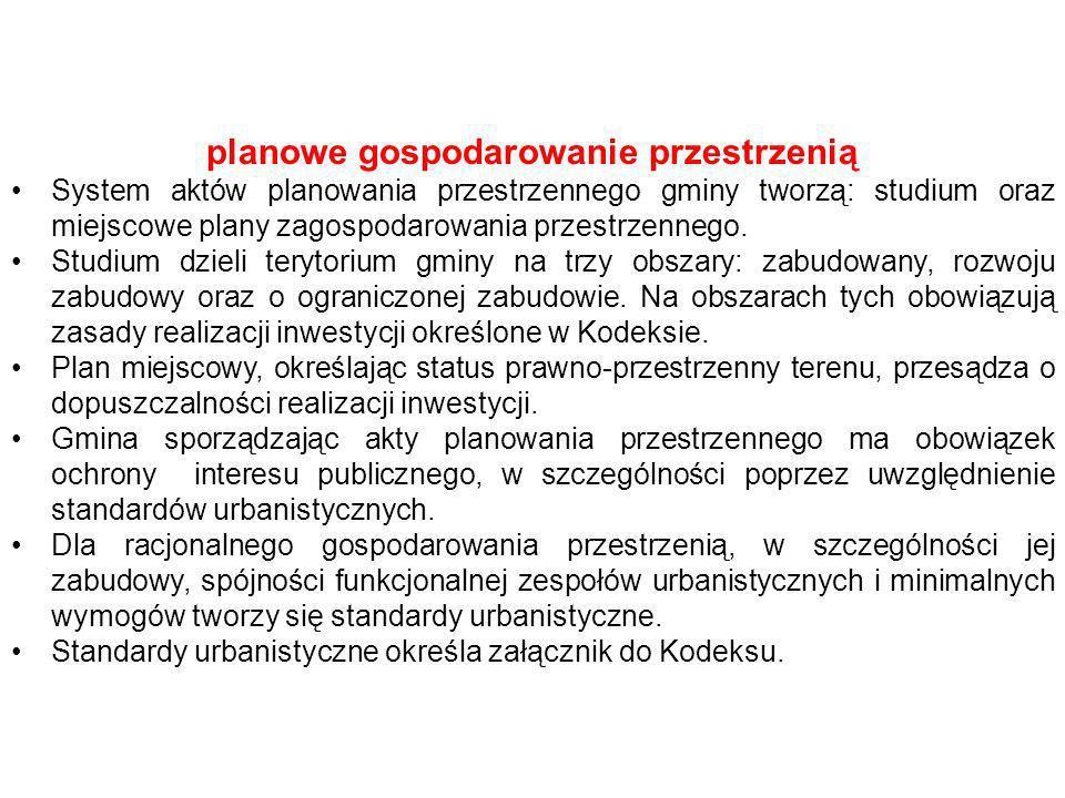 planowe gospodarowanie przestrzenią System aktów planowania przestrzennego gminy tworzą: studium oraz miejscowe plany zagospodarowania przestrzennego.