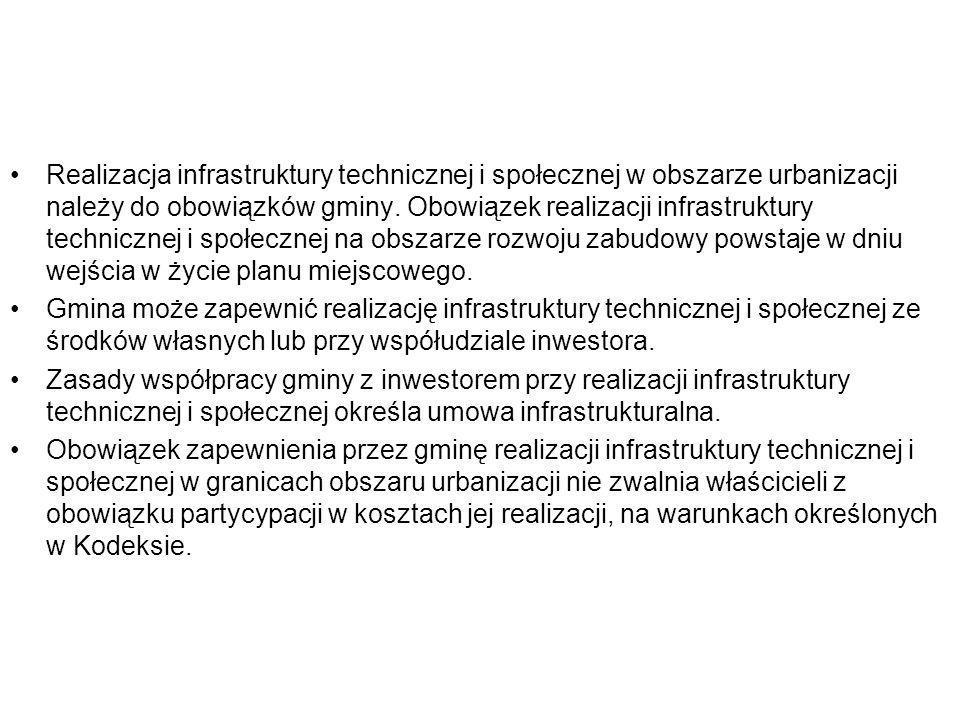 Realizacja infrastruktury technicznej i społecznej w obszarze urbanizacji należy do obowiązków gminy. Obowiązek realizacji infrastruktury technicznej