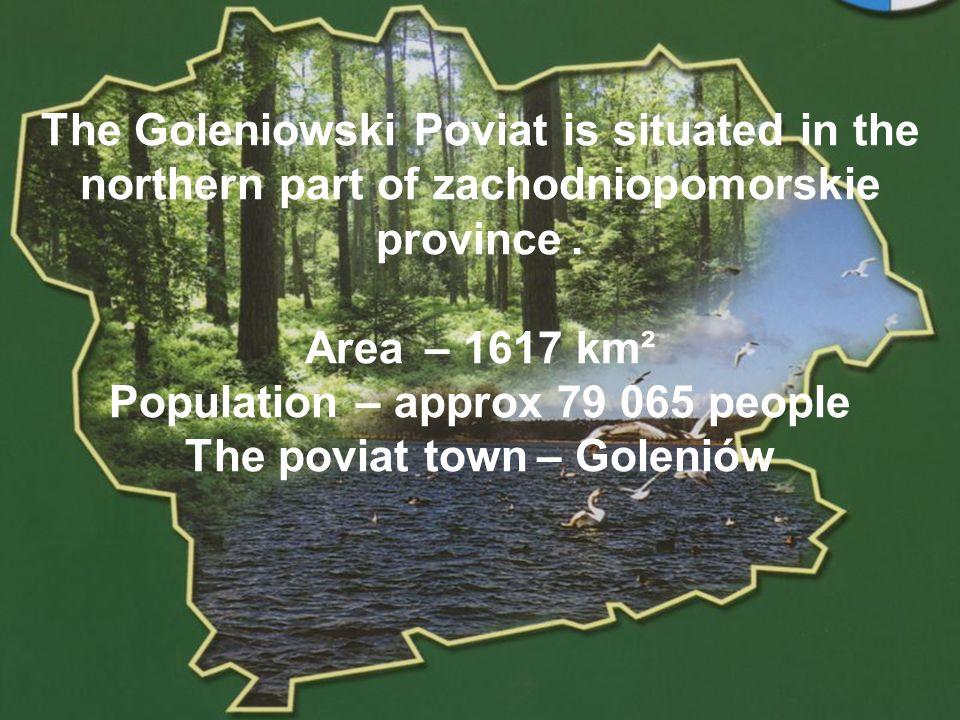 POWIAT GOLENIOWSKI The Goleniowski Poviat consists of six communes : Goleniów, Nowogard, Maszewo, Osina, Przybiernów and Stepnica