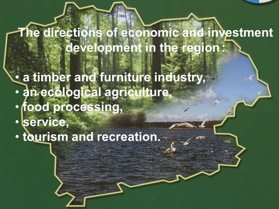 POWIAT GOLENIOWSKI The directions of economic and investment development in the region : a timber and furniture industry, an ecological agriculture, f