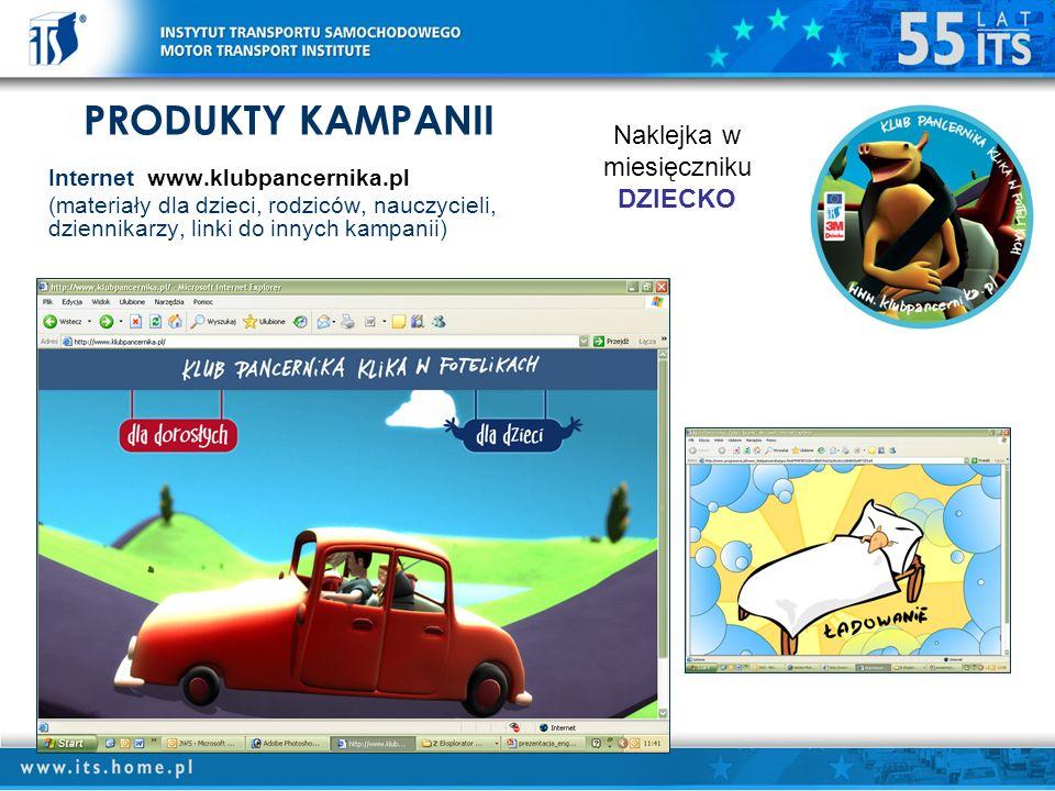 PRODUKTY KAMPANII Internet www.klubpancernika.pl (materiały dla dzieci, rodziców, nauczycieli, dziennikarzy, linki do innych kampanii) Naklejka w miesięczniku DZIECKO