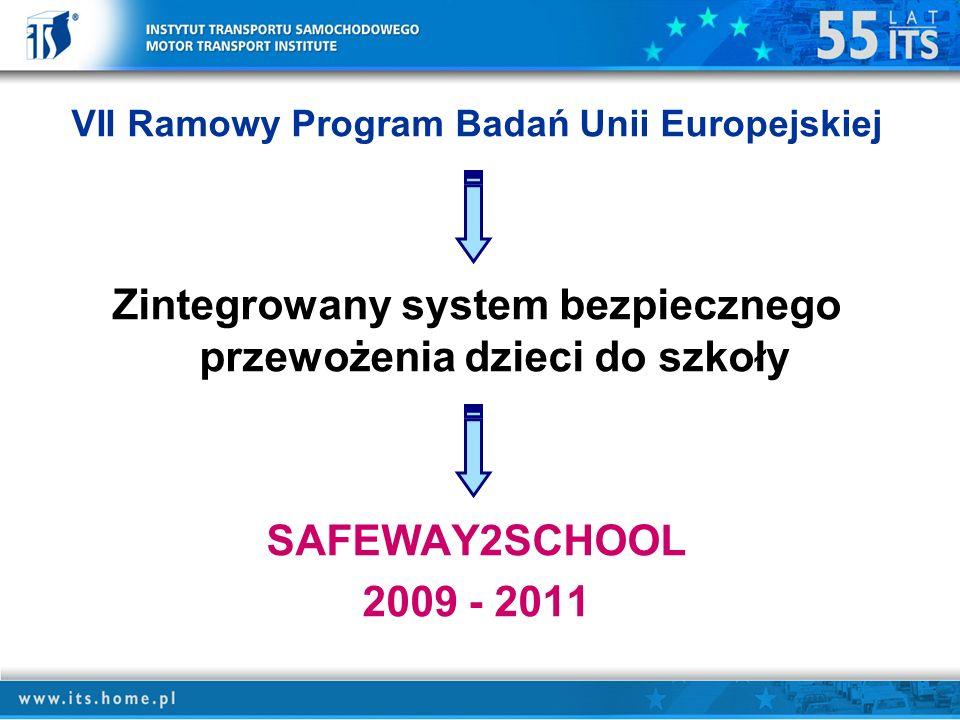 VII Ramowy Program Badań Unii Europejskiej Zintegrowany system bezpiecznego przewożenia dzieci do szkoły SAFEWAY2SCHOOL 2009 - 2011