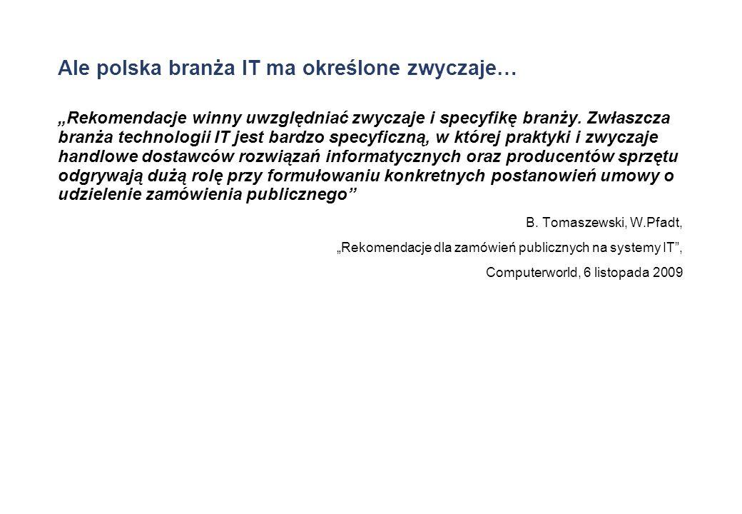 Ale polska branża IT ma określone zwyczaje… Rekomendacje winny uwzględniać zwyczaje i specyfikę branży. Zwłaszcza branża technologii IT jest bardzo sp