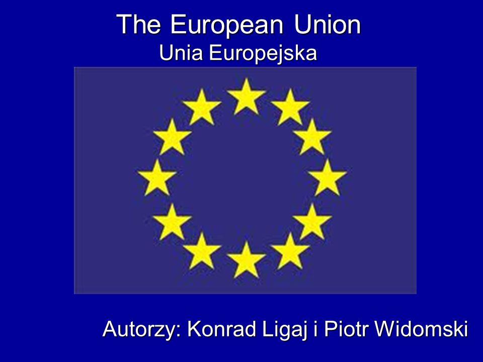 The European Union Unia Europejska Autorzy: Konrad Ligaj i Piotr Widomski Maria to wiedźmin Autorzy: Konrad Ligaj i Piotr Widomski