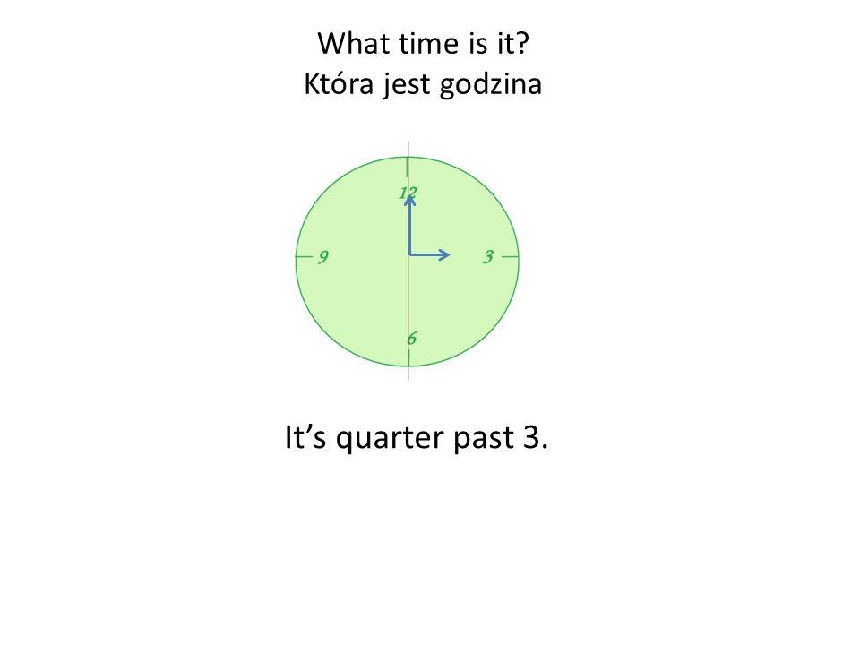 Its half past 3. What time is it? Która jest godzina