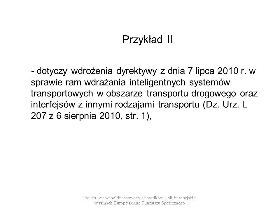 Przykład II - dotyczy wdrożenia dyrektywy z dnia 7 lipca 2010 r. w sprawie ram wdrażania inteligentnych systemów transportowych w obszarze transportu