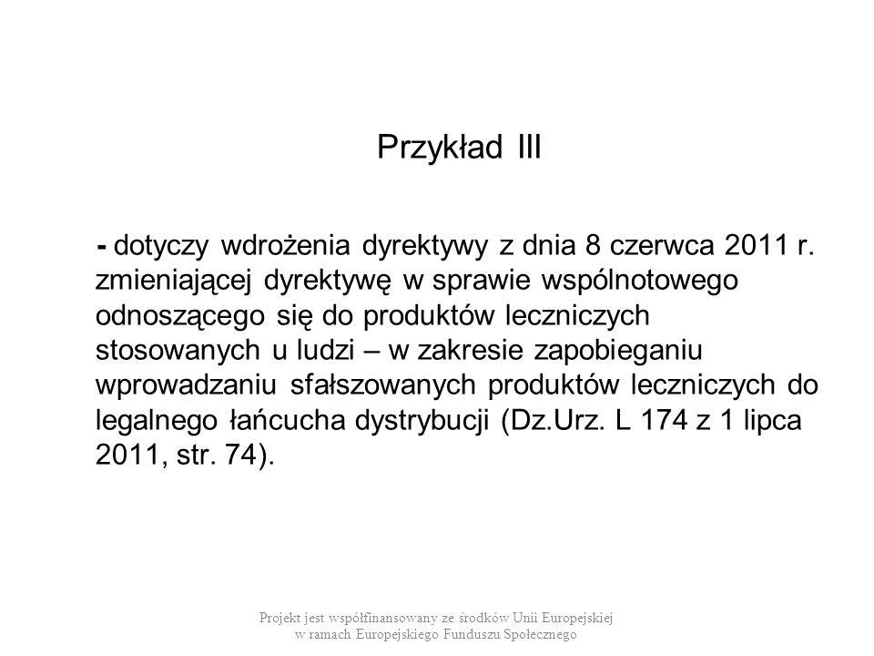 Przykład III - dotyczy wdrożenia dyrektywy z dnia 8 czerwca 2011 r. zmieniającej dyrektywę w sprawie wspólnotowego odnoszącego się do produktów leczni