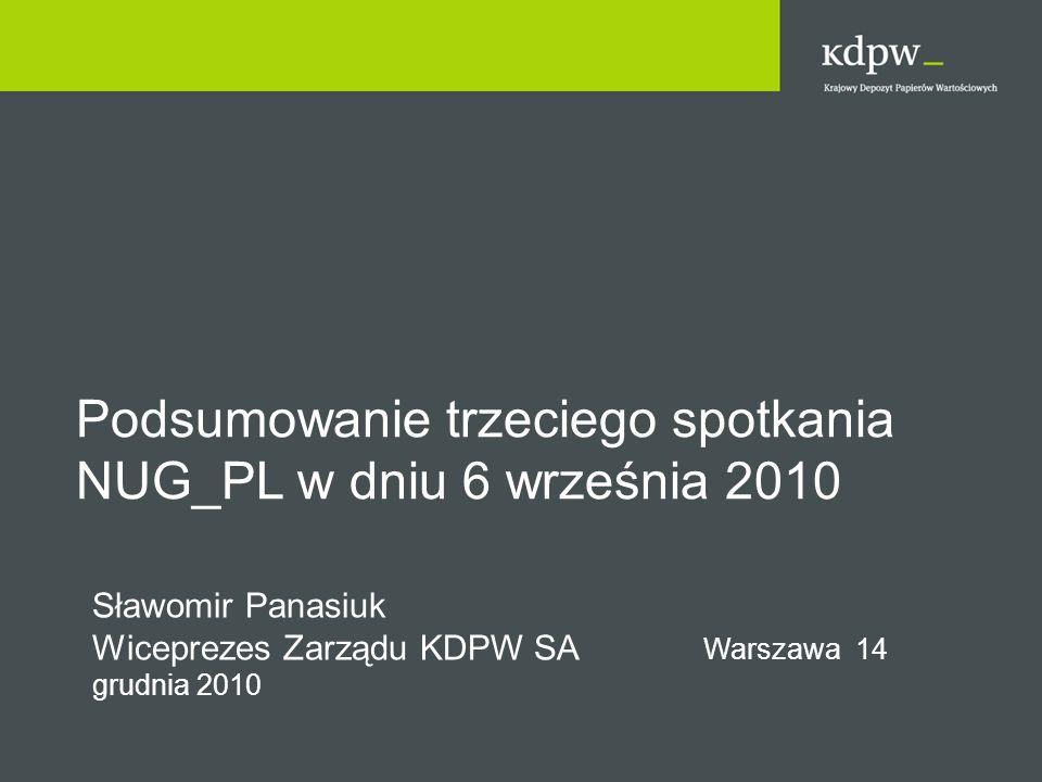 Dokumentacja kontraktowa T2S Framework Agreement (FA) – centralne depozyty –Proces negocjacji z depozytami dotyczący umowy i załączników, w tym kwestii związanych z: podejmowaniem decyzji i zarządzaniem programem T2S odpowiedzialnością finansową stron w razie naruszenia warunków umowy rozwiązaniem umowy –Draft dokumentów został dostarczony do CESR w lipcu 2010 –Podpisanie umowy planowane na Q3 2011 Currency Participation Agreement – banki centralne –Negocjacje z 3 bankami centralnymi z poza strefy euro – wejście na T2S z walutą lokalną –Trwają rozmowy z innymi bankami centralnymi –Planowane podpisanie umowy Q3 2011 2