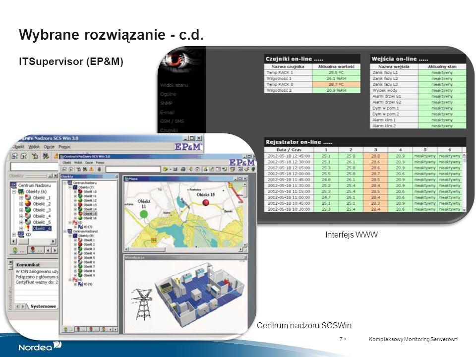 18 Kompleksowy Monitoring Serwerowni WARSZAWA - SNMPc GDYNIA - SNMPc WARSZAWA – SCSWin Widok z kamer WARSZAWA – SCSWin Widok z kamer ŁÓDŹ - SNMPc Przykłady wdrożeń