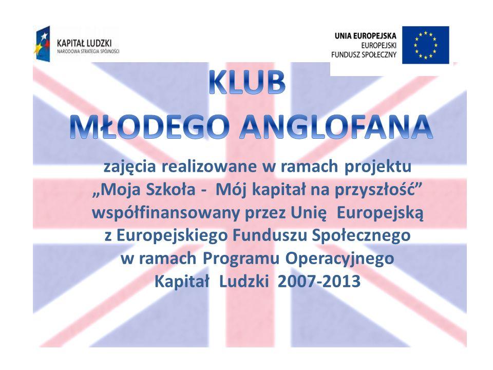 zajęcia realizowane w ramach projektu Moja Szkoła - Mój kapitał na przyszłość współfinansowany przez Unię Europejską z Europejskiego Funduszu Społecznego w ramach Programu Operacyjnego Kapitał Ludzki 2007-2013
