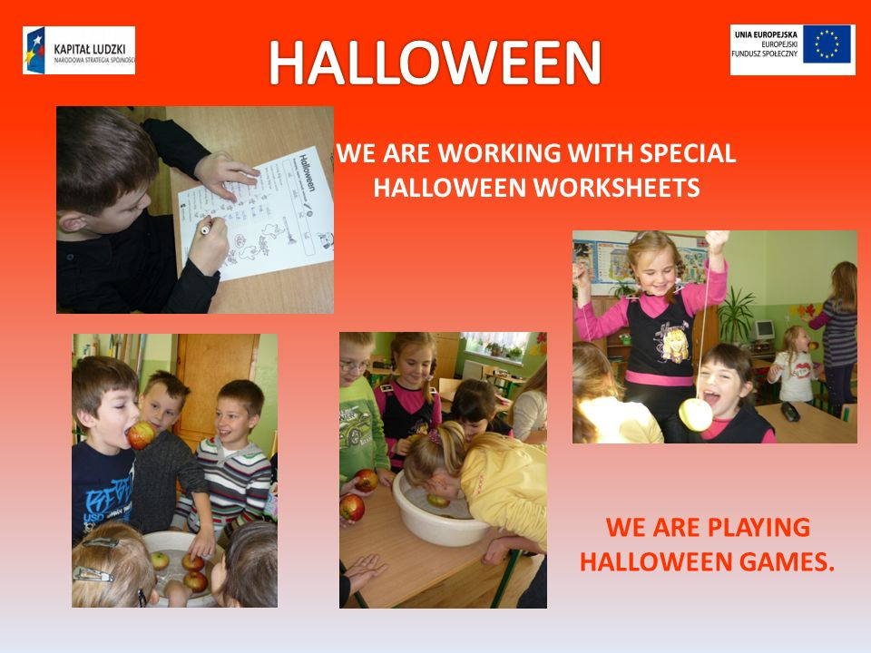 WE ARE WORKING WITH SPECIAL HALLOWEEN WORKSHEETS WE ARE PLAYING HALLOWEEN GAMES.