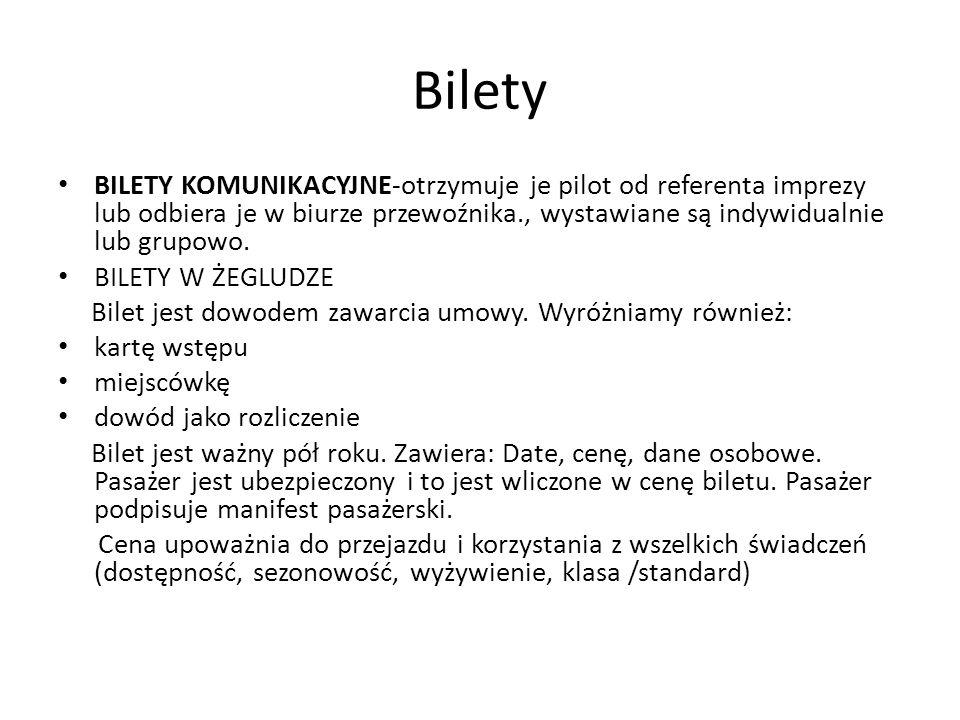 Bilety BILETY KOMUNIKACYJNE-otrzymuje je pilot od referenta imprezy lub odbiera je w biurze przewoźnika., wystawiane są indywidualnie lub grupowo. BIL