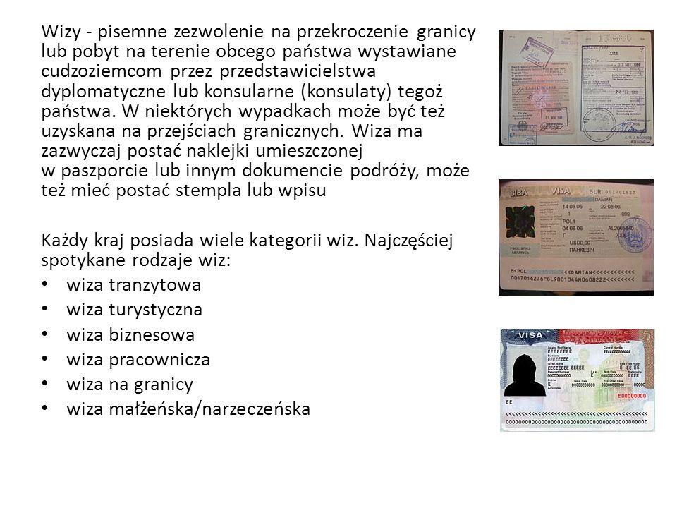 Wizy - pisemne zezwolenie na przekroczenie granicy lub pobyt na terenie obcego państwa wystawiane cudzoziemcom przez przedstawicielstwa dyplomatyczne