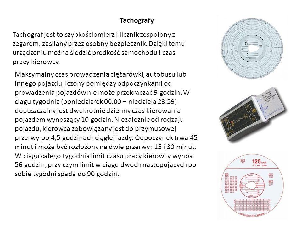 Tachografy Tachograf jest to szybkościomierz i licznik zespolony z zegarem, zasilany przez osobny bezpiecznik. Dzięki temu urządzeniu można śledzić pr