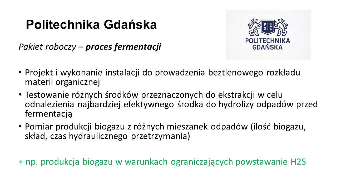 Politechnika Gdańska Pakiet roboczy – proces fermentacji Projekt i wykonanie instalacji do prowadzenia beztlenowego rozkładu materii organicznej Testo