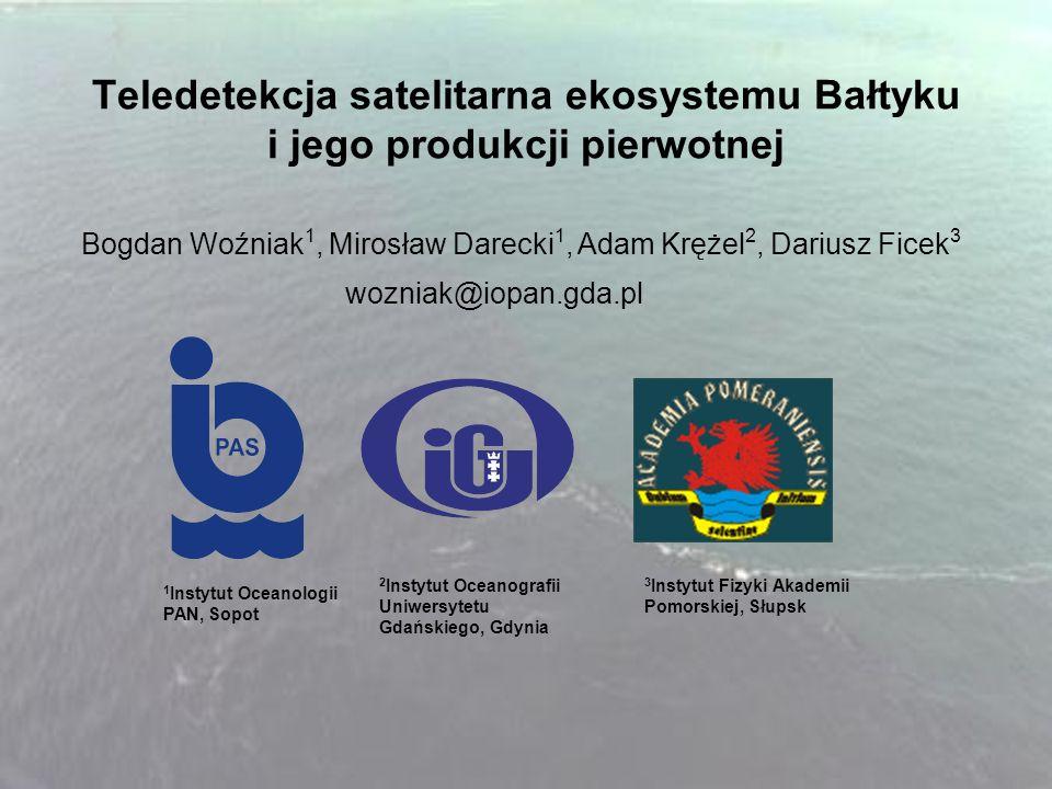 Teledetekcja satelitarna ekosystemu Bałtyku i jego produkcji pierwotnej 1 Instytut Oceanologii PAN, Sopot 2 Instytut Oceanografii Uniwersytetu Gdański
