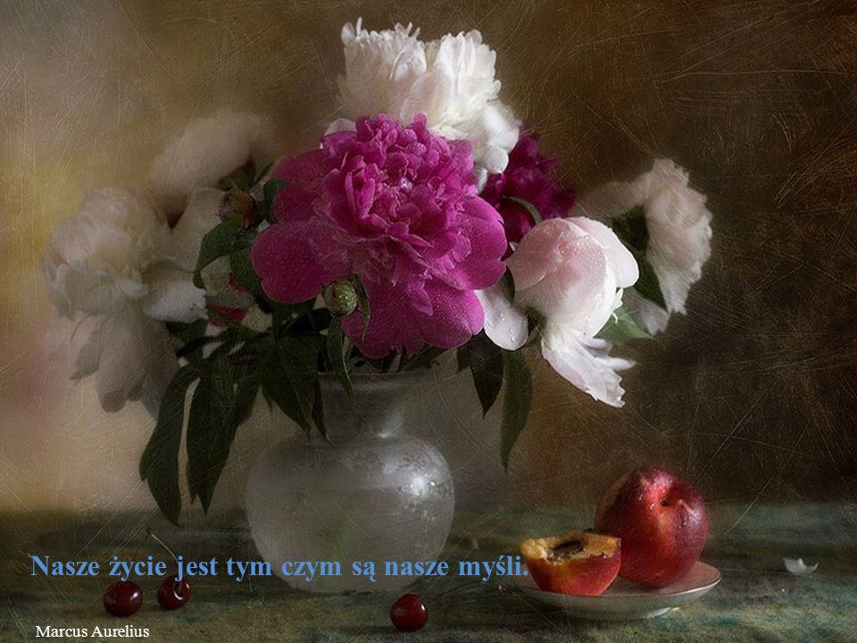 Nasze życie jest tym czym są nasze myśli. Marcus Aurelius