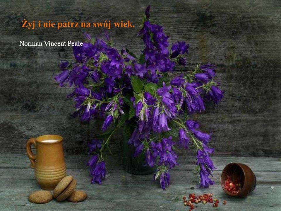 Żyj i nie patrz na swój wiek. Norman Vincent Peale