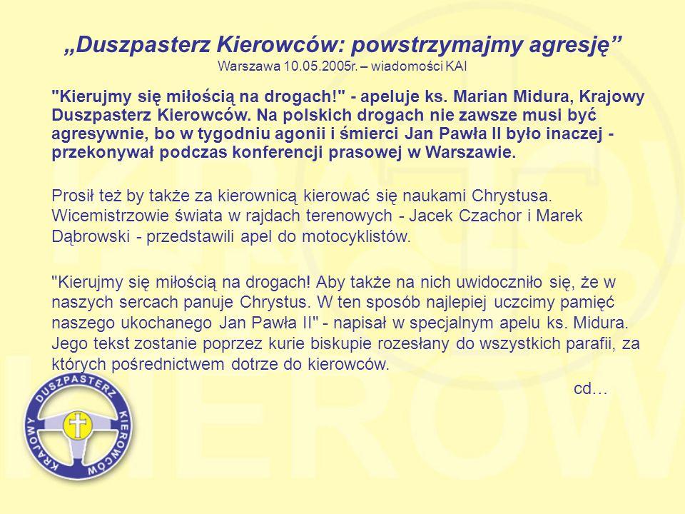 Duszpasterz Kierowców: powstrzymajmy agresję Warszawa 10.05.2005r. – wiadomości KAI