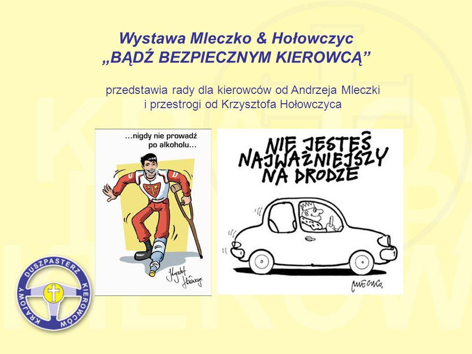 Wystawa Mleczko & Hołowczyc BĄDŹ BEZPIECZNYM KIEROWCĄ przedstawia rady dla kierowców od Andrzeja Mleczki i przestrogi od Krzysztofa Hołowczyca