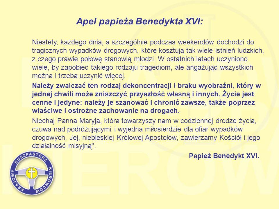 Apel papieża Benedykta XVI: Niestety, każdego dnia, a szczególnie podczas weekendów dochodzi do tragicznych wypadków drogowych, które kosztują tak wie