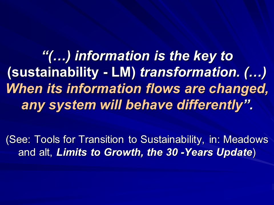 (…) information is the key to (sustainability - LM) transformation.