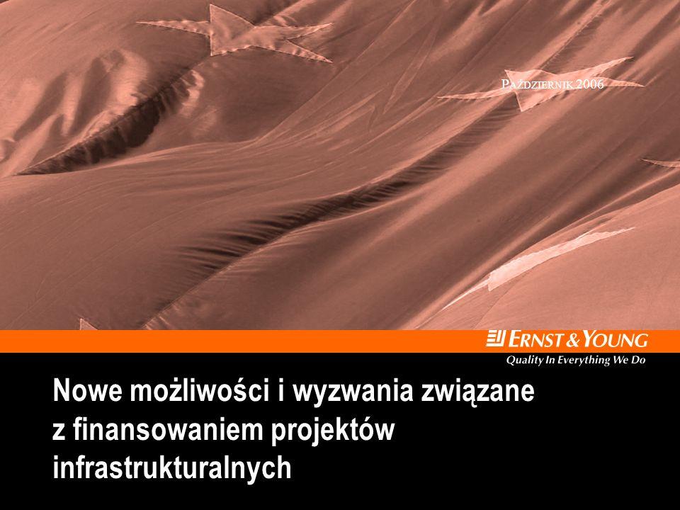 D ORADZTWO B IZNESOWE Nowe możliwości i wyzwania związane z finansowaniem projektów infrastrukturalnych P AŹDZIERNIK 2006
