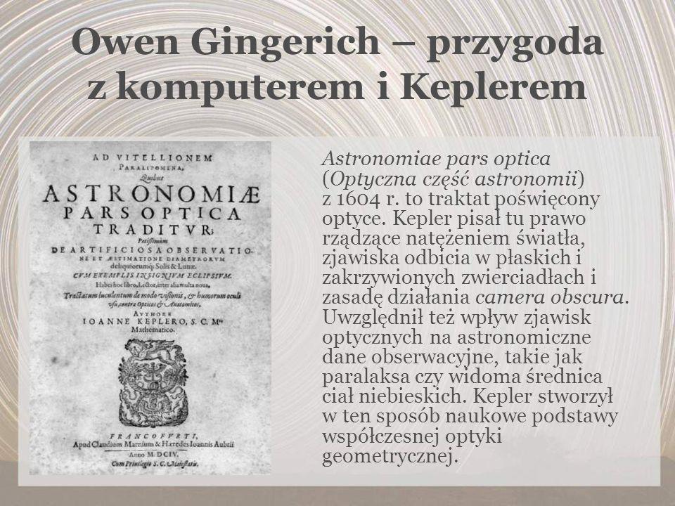 Owen Gingerich – przygoda z komputerem i Keplerem Astronomiae pars optica (Optyczna część astronomii) z 1604 r. to traktat poświęcony optyce. Kepler p